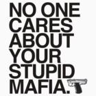 Your Stupid Mafia | Black Ink by TweetTees
