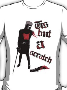 Tis but a scratch - Monty Python's - Black Knight T-Shirt