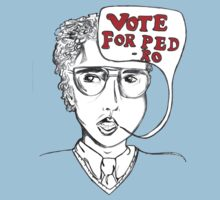Vote For Pedro by loandbehold