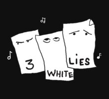 3 White Lies - tee by DAdeSimone