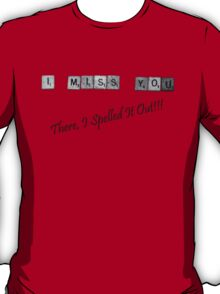 There, I Spelled It Out! Tee T-Shirt