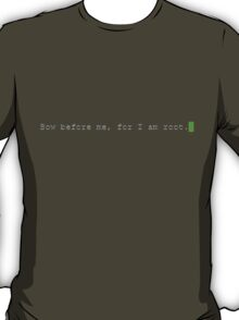 Bow Before Me T-Shirt