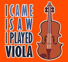 I Came I Saw I Played Viola by evisionarts
