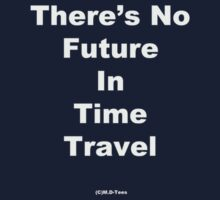 There's no future in time travel by michelleduerden