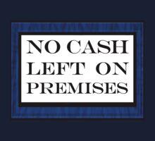 No cash left on premises by emilykperkin
