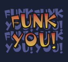 Funk You! by jean-louis bouzou
