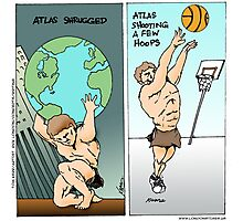 Atlas Shrugged N' Doin' Other Stuff by Londons Times Cartoons Photographic Print