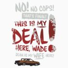 "Fargo - ""This is MY deal here, Wade!"" by freshlysliced"