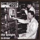 One Tonne Baby - The Weight Is Over by Charlie Reds
