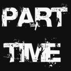 Part Time by mixedartone