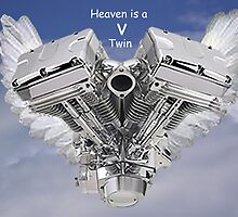 Heaven is a V twin Engine by Dawnsuzanne