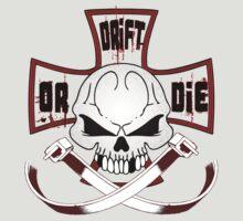 Drift or Die by ManfootIN