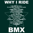 Why I Ride BMX White by Garrett  Holm