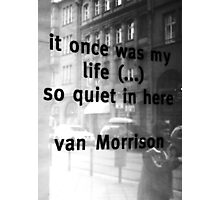 It once was my life Photographic Print