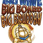 Big Waves...Big Board...Big Bruddah by Paul  Reynolds