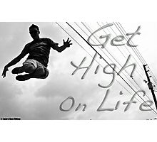 Get High On Life Photographic Print