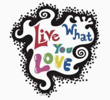 Live What You Love1 Kids Clothes