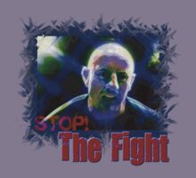 Stop The Fight - LImited Edition Design by DreddArt