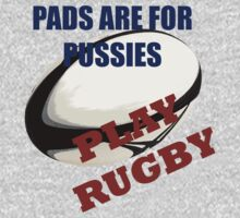 Pads are for Pussies by Kevin  Whitaker