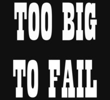 Too Big To Fail 2 by mixedartone