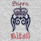 Queen Bitch by SorceressJackie
