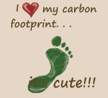 I Love My Carbon Footprint by Kevin  Whitaker