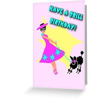 50s Style Brill Birthday wish with poodle Greeting Card
