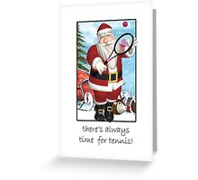Christms Card - Always Time For Tennis Greeting Card