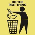 Do The Riot Thing by Bize