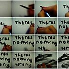 There's Really Nothing Wrong With Me... by Fuschia