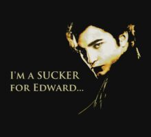 I'm A SUCKER for Edward by Tim Norris