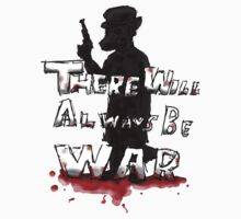 There Will Always Be War by Marcooler