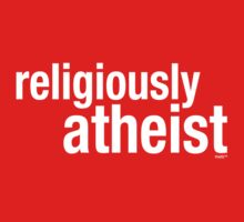 religiously atheist by theG