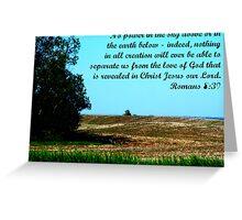 Romans 8:39 Greeting Card