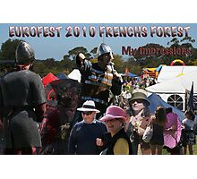 Just my brief impressions - Eurofest 2010 - Frenchs Forest Photographic Print