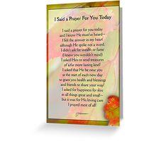 I Said a Prayer For You Today - Inspirational Greeting Card