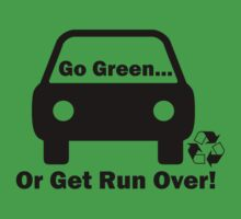 Go green, or get run over! by connor95