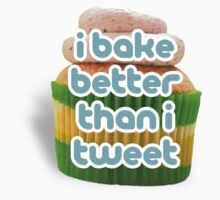 I bake better than I tweet by Tim Norton