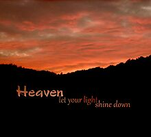 Heaven let your light shine down by Myillusions