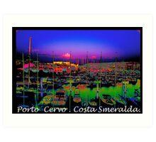 Porto Cervo . Costa Smeralda . by Brown Sugar 2003. Views (667)  thank you ! Art Print