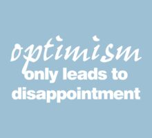 optimism only leads to disappointment by digerati
