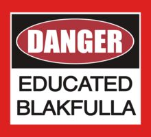 DANGER educated Blakfulla ii [-0-] by KISSmyBLAKarts