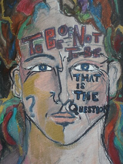 To be or not to be that is the question by Anthea  Slade