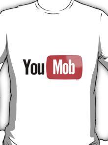 You Mob [-0-] T-Shirt