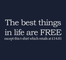 The best things in life are free by scampuk