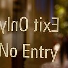 No Entry Exit  Only   -   A World of Words by Buckwhite