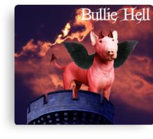 Bullie Hell Canvas Print
