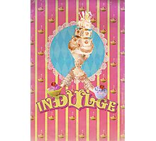 Indulge Photographic Print