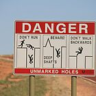 Be careful,Coober Pedy, S.A. by elphonline