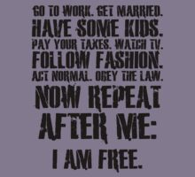 Now repeat after me: I am free. T-Shirt